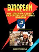 Eu Anti Terrorism Activities, Cooperation and Strategy Handbook