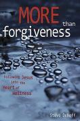 More Than Forgiveness