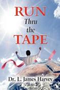 Run Thru the Tape