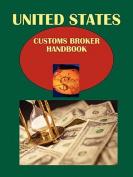 Us Customs Broker Handbook Volume 1 Regulations, Procedures, Opportunities