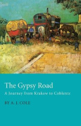The Gypsy Road a Journey from Krakow to Coblentz