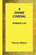 A Divine Cordial - Romans 8