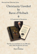 Christianity Unveiled by Baron D'Holbach