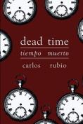 Tiempo Muerto/Dead Time