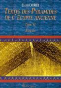 Textes Des Pyramides de L'Egypte Ancienne, Tome VI