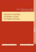Diversite Et Identites Au Quebec Et Dans Les Regions D Europe  [FRE]