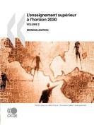La Recherche Et L'Innovation Dans L'Enseignement L'Enseignement Sup Rieur L'Horizon 2030 -- Volume 2 [FRE]