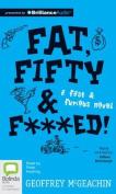 Fat, Fifty & F***ed!  : A Fast & Furious Novel [Audio]