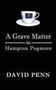 A Grave Matter in Hampton Pogmore