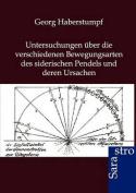 Untersuchungen Uber Die Verschiedenen Bewegungsarten Des Siderischen Pendels Und Deren Ursachen [GER]