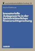 Immaterielle Anlagewerte in Der Hochstrichterlichen Finanzrechtsprechung  [GER]