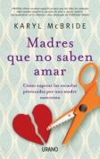 Madres Que No Saben Amar [Spanish]