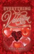 Everything Valentine