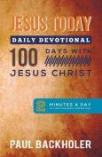 Jesus Today, Daily Devotional  -  100 Days with Jesus Christ