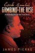Gambino: The Rise