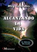Alcanzando La Vida [Spanish]