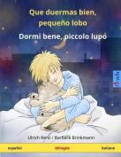 Que Duermas Bien, Pequeno Lobo - Dormi Bene, Piccolo Lupo. Libro Infantil Bilingue  [Spanish]