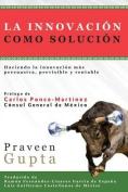 La Innovacion Como Solucion [Spanish]