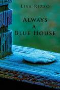 Always a Blue House