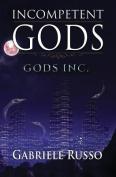 Incompetent Gods