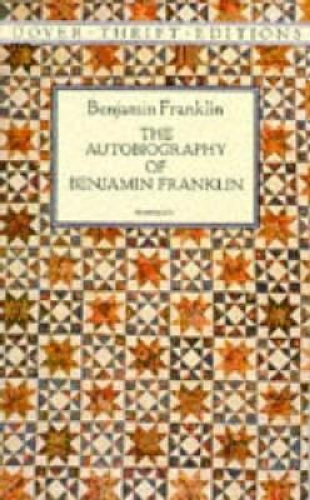The Autobiography (Dover Thrift Editions) by Benjamin Franklin.