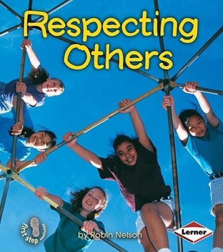 Respecting Others (First Step Nonfiction (Paperback)) by Robin Nelson.