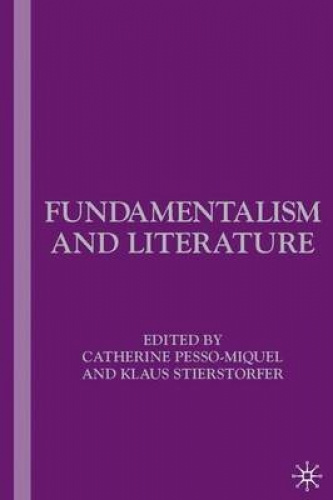Fundamentalism and Literature by Catherine Pesso-Miquel.