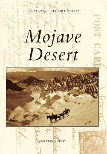 Mojave Desert (Postcard History) by John Howard Weeks.